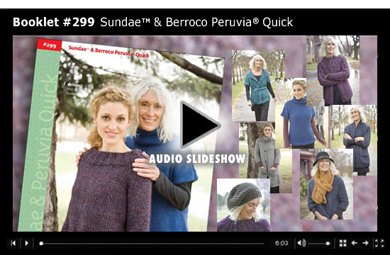 Booklet #299 - Audio Slideshow Booklet #299 Sundae & Berroco Peruvia Quick