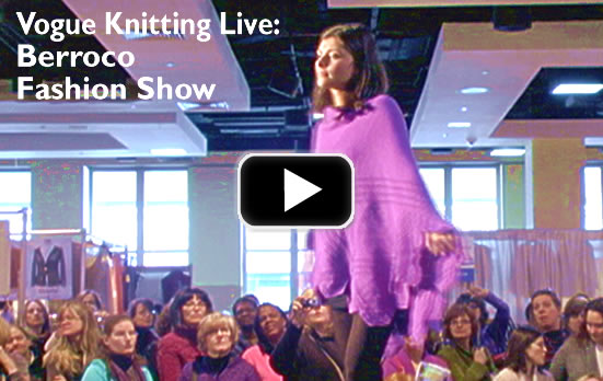 Vogue Knitting Live: Berroco Fashion Show