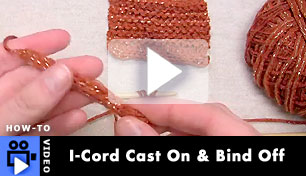 I-Cord Cast On & Bind Off - How to Video